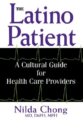 The Latino Patient By Chong, Nilda